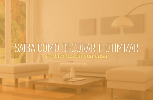 [E-BOOK] Saiba como decorar e otimizar ambientes da sua casa