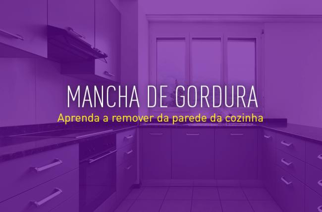 Você sabe como tirar mancha de gordura da parede da cozinha?