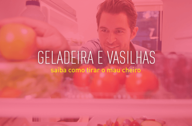 Como tirar cheiro da geladeira e das vasilhas