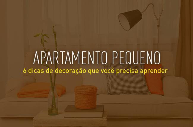 6 dicas de decoração para apartamento pequeno