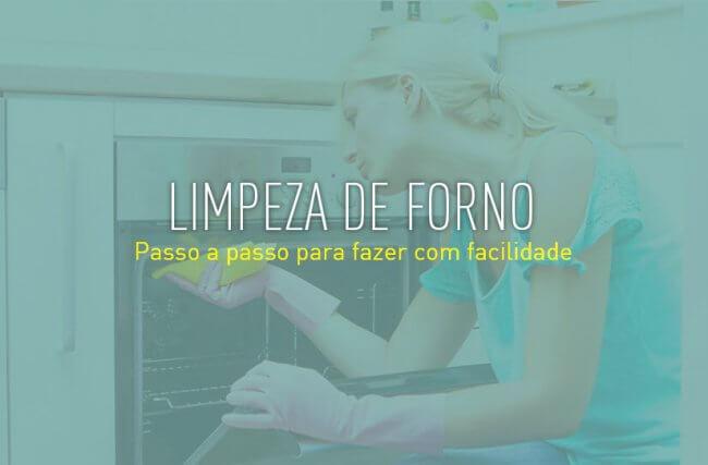 Limpeza de forno: passo a passo para fazer com facilidade