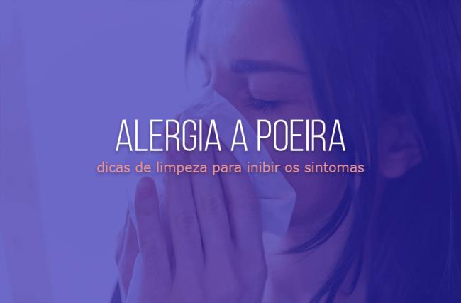 Alergia a poeira: 12 dicas para limpar a casa e proteger os filhos