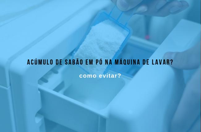 Como evitar o acúmulo de sabão em pó na máquina de lavar?