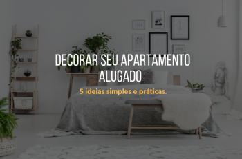 5 ideias simples e práticas para decorar seu apartamento alugado